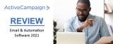 ActiveCampaign Review 2021 – is it right for you? Features, Pros & Cons